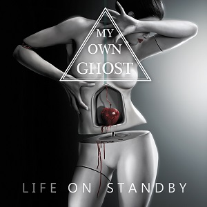 My Own Ghost - Life On Standby